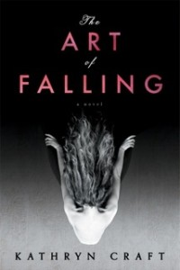The Art of Falling, by Kathryn Craft