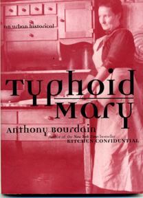 Book cover, Anthony Bourdain's Typhoid Mary